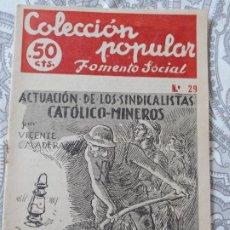 Catálogos publicitarios: VICENTE MADERA.COLECCION POPULAR FOMENTO SOCIAL.Nº 29.SINDICALISTAS CATOLICO MINEROS.BARCELONA 1946. Lote 277838778