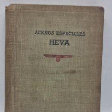 Catálogos publicitarios: ACEROS ESPECIALES HEVA. S.A ECHEVARRIA APARTADO 46 BILBAO. ED. 1953. PAGS: 203.. Lote 284215073