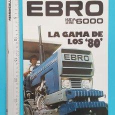 Catálogos publicitários: CATALOGO TRACTORES EBRO NUEVA SERIE 6000 LA GAMA DE LOS 80, 16 PAGINAS, 1980. Lote 288375238