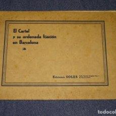 Catálogos publicitarios: CATALOGO - EL CARTEL Y SU ORDENADA FIJACIÓN EN BARCELONA, EDC SOLES, BARCELONA, AÑOS 30 ILUSTRADO. Lote 290956668