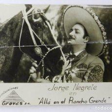 Cine: FOTOGRAFÍA MANUSCRITA CON AUTÓGRAFO Y DEDICATORIA DE JORGE NEGRETE EN ALLA EN EL RANCHO GRANDE, FOTO. Lote 81273784
