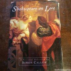 Cine: LIBRO SHAKESPEARE ON LOVE. A SELECTION BY SIMON CALLOW. DEDICADO POR EL ACTOR. Lote 118224400