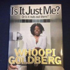 Cine: LIBRO FIRMADO A MANO WHOOPI GOLDBERG -IS IT JUST ME?- EN 2010, PRIMERA EDICION. Lote 122557339