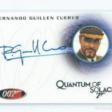 Cine: JAMES BOND : QUANTUM OF SOLACE : AUTOGRAFO ORIGINAL FERNANDO GULLEN CUERVO. Lote 190043638