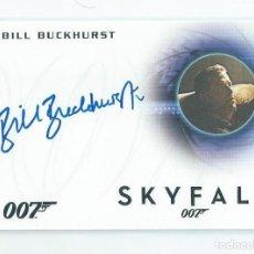 Cine: JAMES BOND : SKYFALL : AUTOGRAFO ORIGINAL BILL BUCKHURST. Lote 190043665