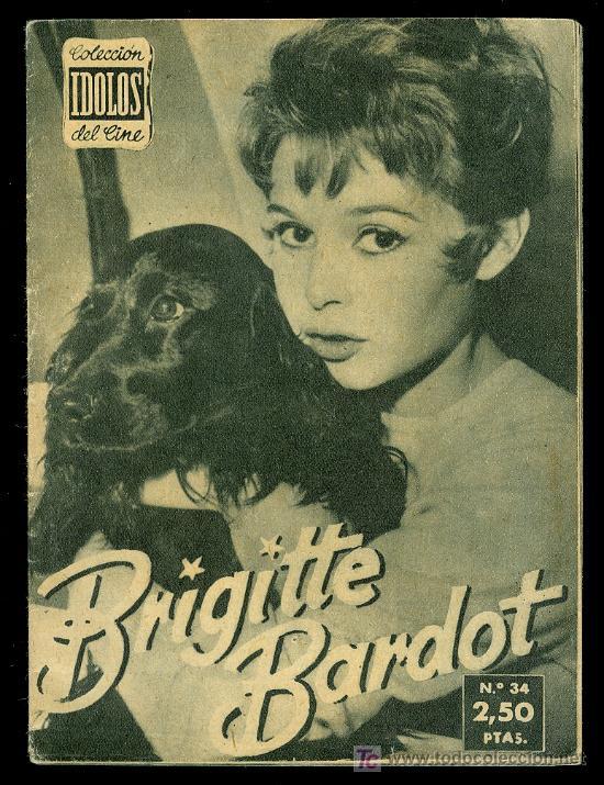 COLECCION IDOLOS DEL CINE. BRIGITTE BARDOT. AÑO II. - Nº34. (Cine - Biografías)