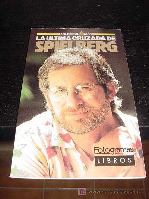 LA ÚLTIMA CRUZADA DE STEVEN SPIELBERG, COLECCIÓN STARS FOTOGRAMAS Nº 4, EDITA FOTOGRAMAS LIBROS. (Cine - Biografías)