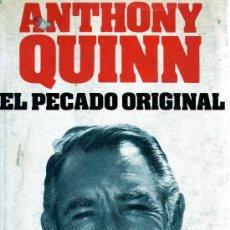 Cine: EL PECADO ORIGINAL . AUTOBIOGRAFÍA DE ANTHONY QUINN. . Lote 16978460
