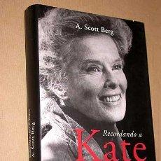 Cine: RECORDANDO A KATE. A. SCOTT BERG. BIOGRAFÍA INTIMA DE KATHARINE HEPBURN. LUMEN 2003. MEMORIAS.++++++. Lote 27553475