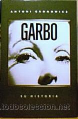 GARBO - ANTONI GRONOWICZ (TAPA DURA CON SOBRECUBIERTA) (Cine - Biografías)