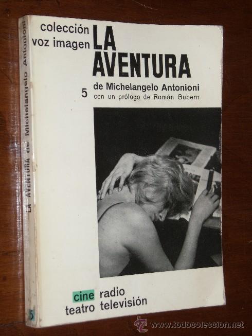 LA AVENTURA POR MICHELANGELO ANTONIONI DE AYMÁ EN BARCELONA 1964 PRIMERA EDICIÓN (Cine - Biografías)