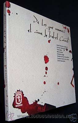 COIXET. DE LOS QUE AMAN: EL CINE DE ISABEL COIXET. PRIMERA Y ÚNICA ED. LIBRO JAMÁS PUESTO EN VENTA (Cine - Biografías)