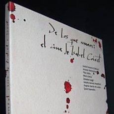 Cine: COIXET. DE LOS QUE AMAN: EL CINE DE ISABEL COIXET. PRIMERA Y ÚNICA ED. LIBRO JAMÁS PUESTO EN VENTA. Lote 71093818