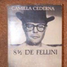 Cine: OCHO Y MEDIO DE FELLINI POR CAMILLA CEDERNA DE SEIX BARRAL EN BARCELONA 1964 (1ª ED-PRIMER A 3º MIL). Lote 21786400