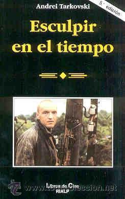ESCULPIR EN EL TIEMPO, DEL DIRECTOR DE CINE ANDREI TARKOVSKI. (Cine - Biografías)