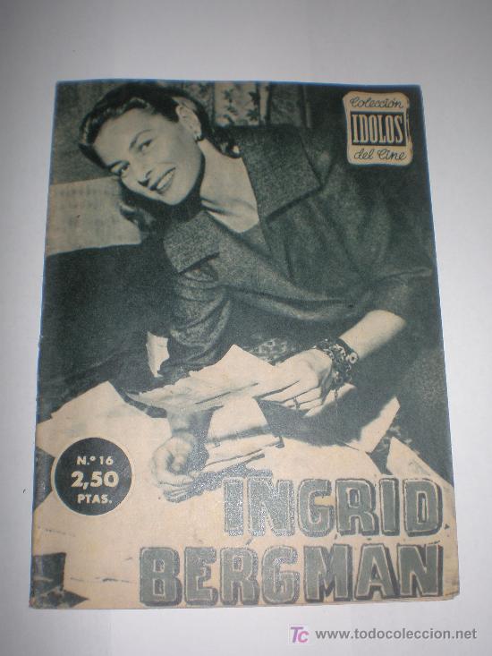 IDOLOS DEL CINE Nº 16 INGRID BERGMAN (1958),MEDIDAS 16X12 CTMOS (Cine - Biografías)