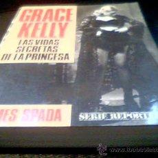Cine: GRACE KELLY. LAS VIDAS SECRETAS DE LA PRINCESA. JAMES SPADA. SERIE REPORTER, EDICIONES B. 1987.. Lote 12332583
