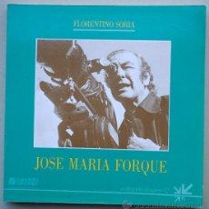 Cine: MONOGRAFÍA SOBRE EL DIRECTOR DE CINE JOSÉ MARÍA FORQUÉ, POR FLORENTINO SORIA.. Lote 17301879
