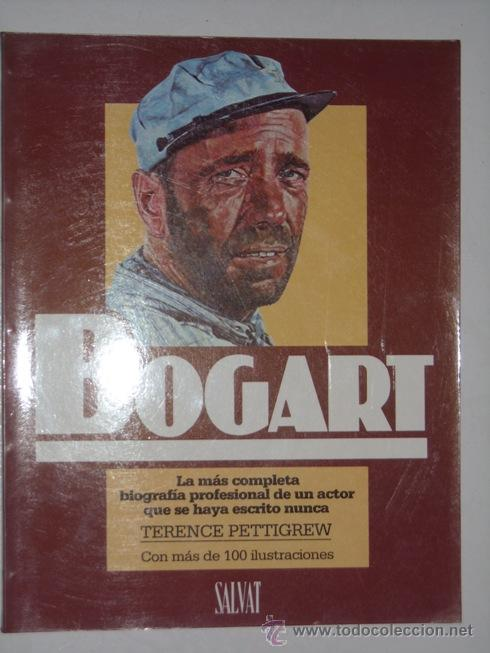 BOGART POR TERENCE PETTIGREW DE EDITORIAL SALVAT EN NAVARRA 1986 (Cine - Biografías)