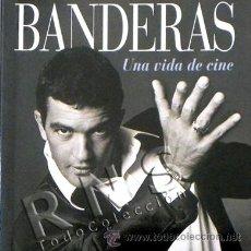 Cine: LIBRO ANTONIO BANDERAS UNA VIDA DE CINE - BIOGRAFÍA ACTOR DIRECTOR ANDALUZ ESPAÑOL FOTOS TEATRO. Lote 26999372