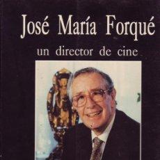 Cine: JOSÉ MARÍA FORQUÉ, UN DIRECTOR DE CINE, POR EL CRÍTICO PASCUAL CEBOLLADA.. Lote 27727237