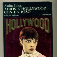 Cine: ANITA LOOS - ADIOS A HOLLYWOOD CON UN BESO - 1º EDICION 1988 TUSQUETS - IMPECABLE ESTADO. Lote 28223065