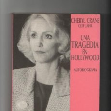 Cine: CHERYL CRANE UNA TRAGEDIA EN HOLLYWOOD (AUTOBIOGRAFIA) BARCELONA 1989 EDICIONES B. Lote 28425841