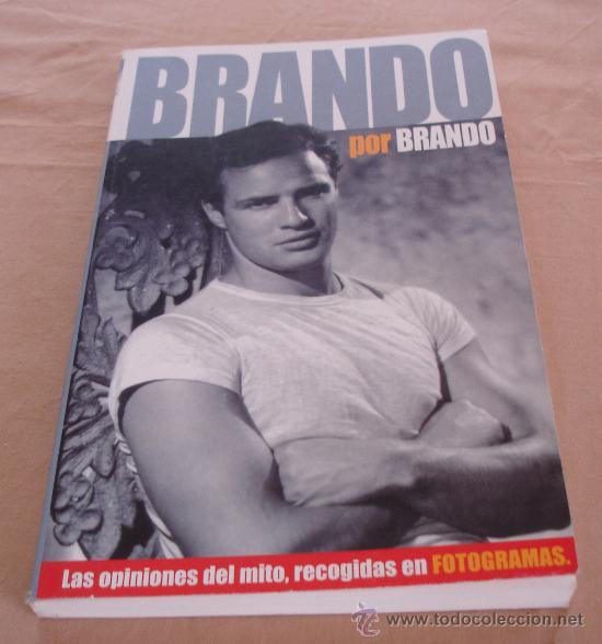 BRANDO POR BRANDO - LAS OPINIONES DEL MITO, RECOGIDAS EN FOTOGRAMAS. (Cine - Biografías)