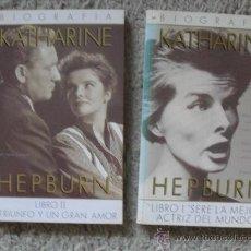 Cine: LOTE 2 LIBROS KATHARINE HEPBURN BIOGRAFIA POR ANNE EDWARDS, ULTRAMAR EDITORES 1.988. Lote 29625253