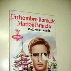 Cine: UN HOMBRE LLAMADO MARLON BRANDO POR DOLORES QUESADA. COLECCIÓN SORAYA Nº 36. EDITORIAL MATEU 1959. +. Lote 29769185