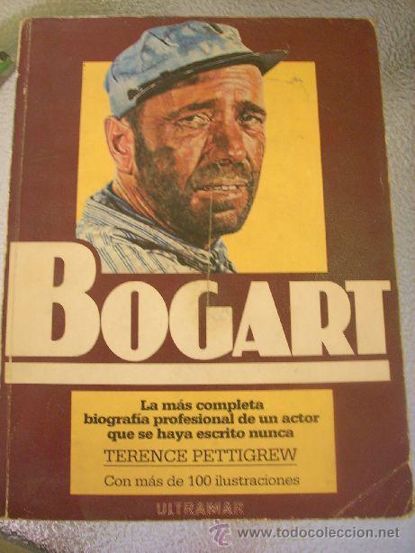 BOGART, POR TERENCE PETTIGREW - ULTRAMAR - ESPAÑA - 1983 (Cine - Biografías)