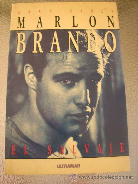 MARLON BRANDO, POR GARY CAREY - ULTRAMAR - ESPAÑA - 1990 - ILUSTRADO! (Cine - Biografías)