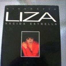 Cine: LIZA, NACIDA ESTRELLA, POR WENDY LEIGH - PRIMER PLANO - ESPAÑA - 1995 - LA BIOGRAFIA DE LIZA MINELLI. Lote 29818684