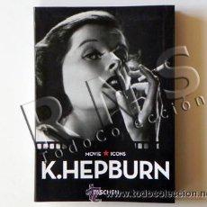 Cine: FOTOGRAFÍAS DE KATHARINE HEPBURN - ACTRIZ EEUU TASCHEN MOVIE ICONS FOTOS CINE FOTOGRAFÍA - LIBRO. Lote 31306715