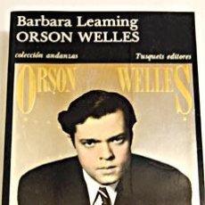 Cine: ORSON WELLES, UNA BIOGRAFÍA DE BARBARA LEAMING.. Lote 32106365