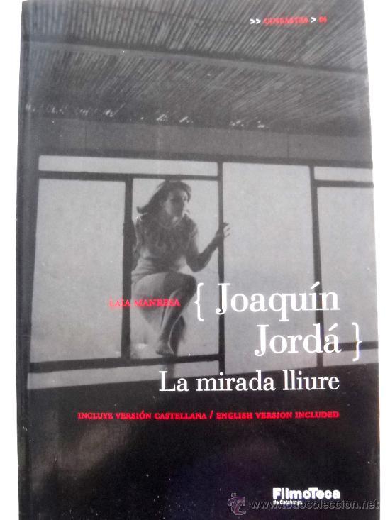JOAQUÍN JORDÁ, LA MIRADA LLIURE - LAIA MANRESA (Cine - Biografías)