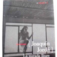Cinéma: JOAQUÍN JORDÁ, LA MIRADA LLIURE - LAIA MANRESA. Lote 52882609