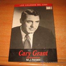 Cine: GARY GRANT M.J.PAYAN LOS COLOSOS DEL CINE CINEMA CLUB COLLECTION BARCELONA 1990. Lote 33339528