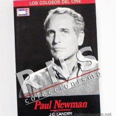 Cine: PAUL NEWMAN - BIOGRAFÍA - LOS COLOSOS DEL CINE Nº 1 - ACTOR EEUU - FOTOS - J. C LANDRY - LIBRO. Lote 34242732