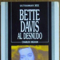 Cine: BETTE DAVIS, AL DESNUDO. CHARLES HIGHAN.COLECCION MITOS Nº 2 ULTRAMAR 1989 2ª ED. Lote 34398509