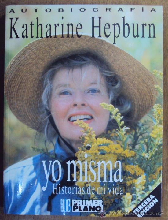 KATHERINE HEPBURN, AUTOBIOGRAFIA. COLECCION PRIMER PLANO, EDICIONES B 1991 1ª ED. (Cine - Biografías)