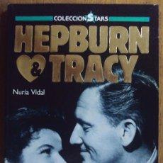 Cine: HEPBURN Y TRACY, NURIA VIDALCOLECCIÓN STARS FOTOGRAMAS, 1988 1ª ED. Lote 34616876