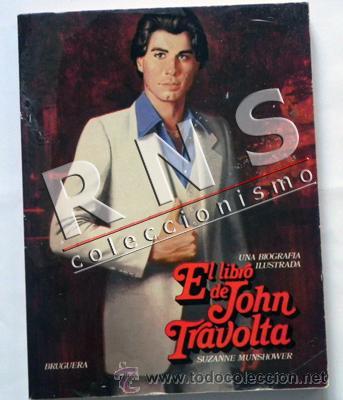 EL LIBRO DE JOHN TRAVOLTA - UNA BIOGRAFÍA ILUSTRADA - ACTOR EEUU MUCHAS FOTOS CINE - ED BRUGUERA (Cine - Biografías)