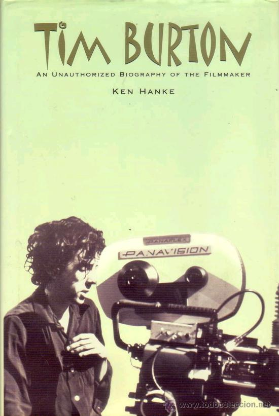 TIM BURTON: AN UNATHORIZED BIOGRAPHY (RENAISSANCE BOOKS,1999) - KEN HANKE (Cine - Biografías)