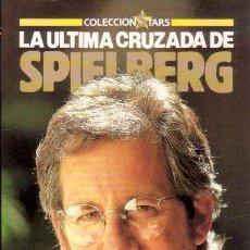 Cine: LA ULTIMA CRUZADA DE STEVEN SPIELBERG (FOTOGRAMAS LIBROS,1989) - COLECCION STARS # 4. Lote 37009572