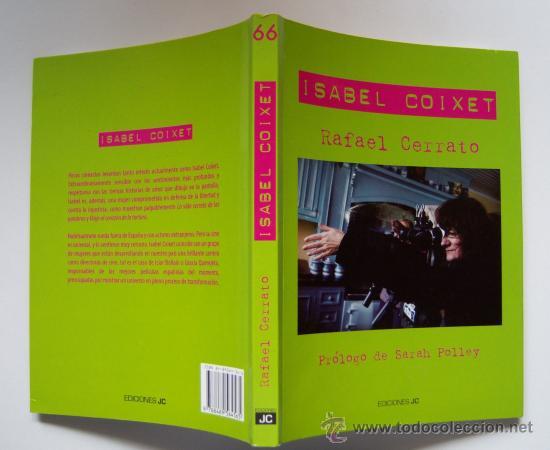 ISABEL COIXET, POR RAFAEL CERRATO. PRÓLOGO DE LA ACTRIZ Y DIRECTORA SARAH POLLEY. (Cine - Biografías)