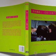 Cine: ISABEL COIXET, POR RAFAEL CERRATO. PRÓLOGO DE LA ACTRIZ Y DIRECTORA SARAH POLLEY.. Lote 139714469