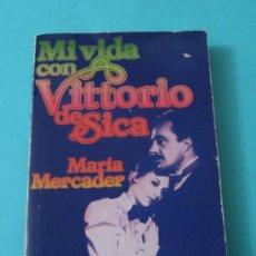 Cine: MI VIDA CON VITTORIO DE SICA. MARÍA MERCADER. Lote 37752167