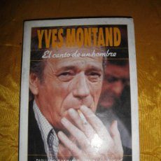 Cine: YVES MONTAND. EL CANTO DE UN HOMBRE. RICHARD CANNAVO- HENRI QUIQUERÉ. EDITORIAL ARGOS VERGARA 1984*. Lote 38712294