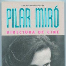 Cinéma: PILAR MIRÓ DIRECTORA DE CINE - J.A. PÉREZ MILLÁN - 37 SEMANA INTERNACIONAL DE CINE - VALLADOLID 1992. Lote 42778457
